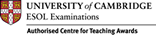 University of Cambridge ESOL Examiniations Authorised Centre for Teaching Awards